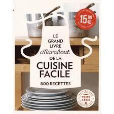 le grand livre marabout de la cuisine facile le grand livre marabout de la cuisine facile 800 recettes