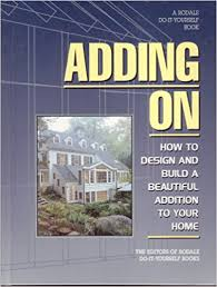 design an addition to your house adding on how to design and build the perfect addition for your