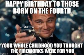 Funny 4th Of July Memes - birthday cheers for the 4th imgflip