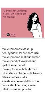 All I Want For Christmas Is You Meme - all i want for christmas is you just kidding get me makeup somee