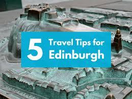 five travel tips for edinburgh