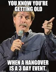 You Re Getting Old Meme - jeff foxworthy imgflip