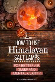 Himalayan Salt Lamp How To Use Himalayan Salt Lamps For Better Air Sleep And Mental