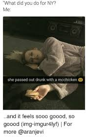 Meme Ny - what did you do for ny me she passed out drunk with a mcchicken and