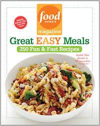 food network magazine great easy meals 250 fun u0026 fast recipes