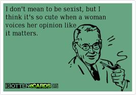 Sexist Meme - sexist serendipity by sara lynn