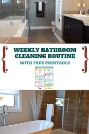 weekly bathroom cleaning routine with printable housewife how