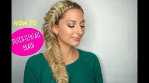 how to side dutch fishtail braid hairstyle youtube