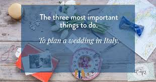 things to plan for a wedding where to begin to plan a wedding in italy fatamadrina