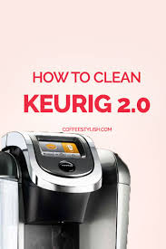 Keurig Descale Light Easy How To Clean Keurig 2 0 Like A Pro