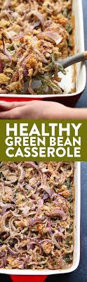 healthy green bean casserole with crunchy onions fit foodie finds