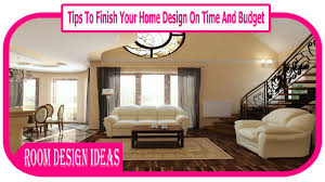 Home Design And Budget Tips To Finish Your Home Design On Time And Budget 32 Cheap And