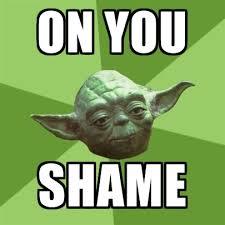 Shame On You Meme - advice yoda gives memes create meme