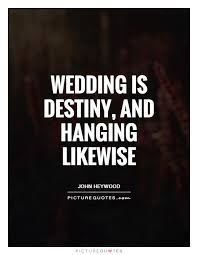 wedding quotes destiny wedding is destiny and hanging likewise picture quotes