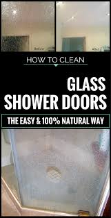 How Do I Clean Glass Shower Doors How To Clean Glass Shower Doors The Easy And 100 Way