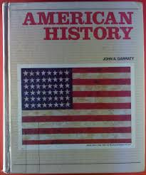 Johns Flag American History John Arthur Garraty 9780153717000 Amazon Com