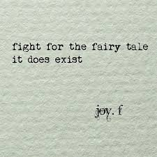 quotes ideas quote fight for the fairytale it does