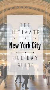 50 Meticulous Style Guides Every The Ultimate New York City Holiday Guide Katie U0027s Bliss