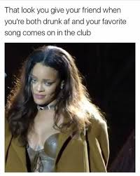 Drunk Friend Memes - dopl3r com memes that look you give your friend when youre