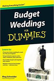 weddings for dummies budget weddings for dummies 9780470502099 meg