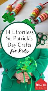 14 effortless st patrick u0027s day crafts for kids how to build it