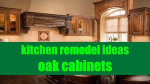 kitchen designs with oak cabinets kitchen remodel ideas oak cabinets youtube