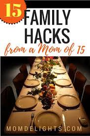 15 family hacks from a mom of 15 mom delights