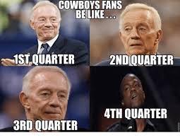 Cowboys Fans Be Like Meme - 25 best memes about cowboys fans be like cowboys fans be