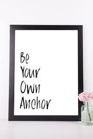 Anchor Print Inspirational Print Quot - be your own anchor quote print inspirational wall art