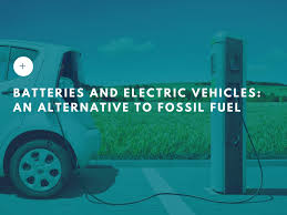 electric vehicles battery batteries and electric vehicles an alternative to fossil fuel