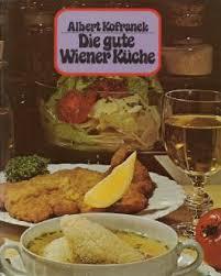 wiener k che die gute wiener küche albert kofranek bei lovelybooks