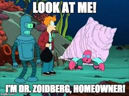 Dr Zoidberg Meme - image tagged in homeowner imgflip