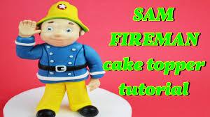 fireman cake topper sam the fireman cake topper fondant tutorial vigile fuoco
