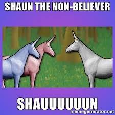 Unicorn Meme Generator - shaun the non believer shauuuuuun charlie the unicorn meme