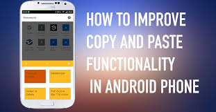 copy and paste android to improve the copy paste functionality on android phone