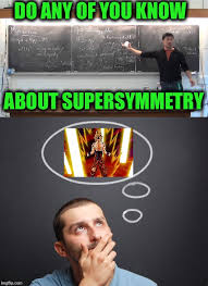 Funny Science Meme - image tagged in memes science dragon ball z funny physics quantum