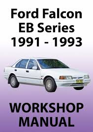 ford falcon eb series workshop manual 1991 1993 u2022 aud 14 95