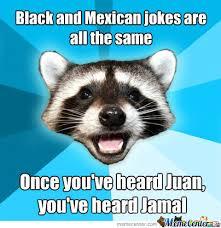 Mexican Meme Jokes - black and mexican jokes by dantheatr meme center