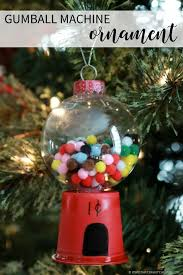 diy gumball machine handmade ornament that s what che said