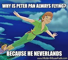 Peter Pan Meme - monday memes why is peter pan always flying modern mouse radio