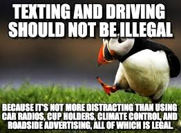 Texting And Driving Meme - texting and driving should not be illegal on memegen