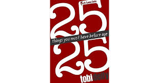 25 things you must have before age 25 by tobi delly