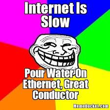 Slow Internet Meme - internet is slow create your own meme