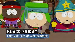south park black friday south park leaves fans on a cliff hanger as the battle between