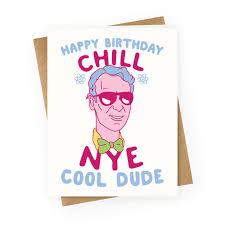 happy birthday chill nye greeting cards human