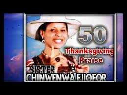 sis chinwenwa ejiofor 50 thanksgiving praise 2017