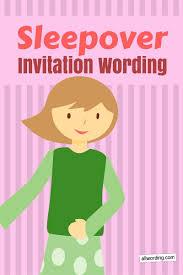 Party Invitation Wording Sleepover Invitation Wording 21 Dreamy Examples Allwording Com