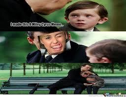 Miley Meme - terrible miley meme by xxsinxx meme center