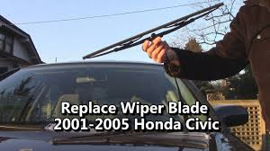 2003 honda civic windshield replacement how to replace wiper blade 2001 2002 2003 2004 2005 honda civic