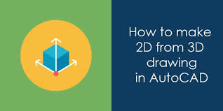 how to make 2d from 3d drawing in autocad min jpg